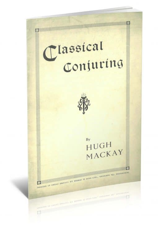 Classical Conjuring by Hugh Mackay PDF