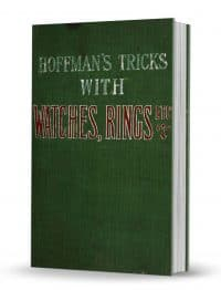 Conjuring Tricks with Coins, Watches, Rings and Handkerchiefs by Professor Hoffman (Angelo J. Lewis) PDF