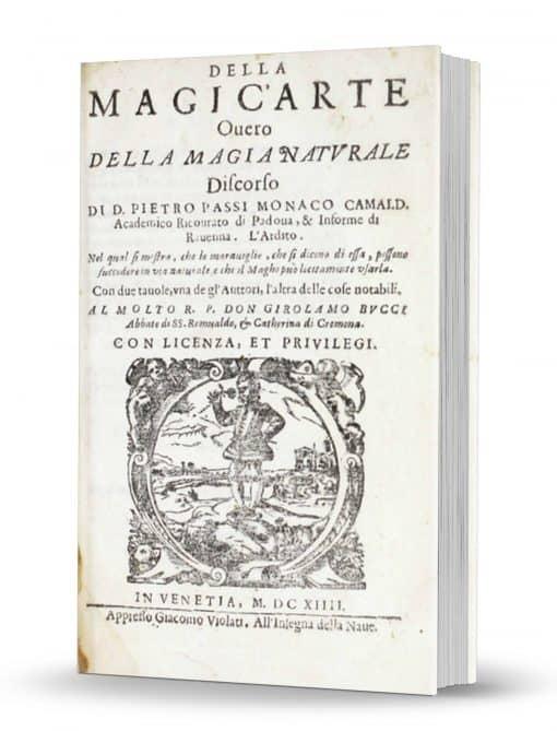 Della Magic'Arte, overo, Della Magia Naturale by Pietro Passi PDF