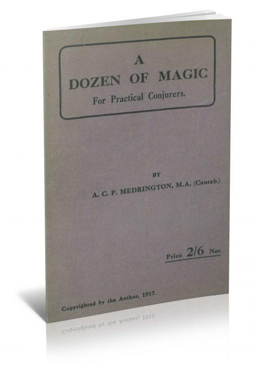 A Dozen of Magic for Practical Conjurers by A.C.P. Medrington PDF