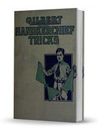 Gilbert Handkerchief Tricks for Boys by Alfred C. Gilbert PDF