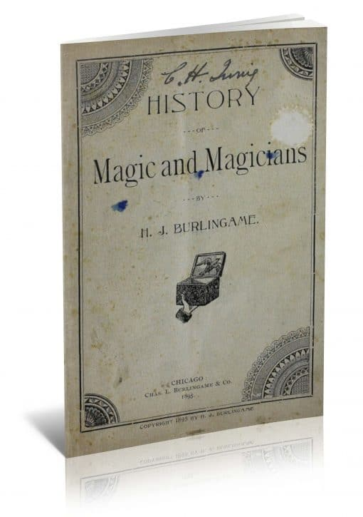History of Magic and Magicians by H.J. Burlingame PDF