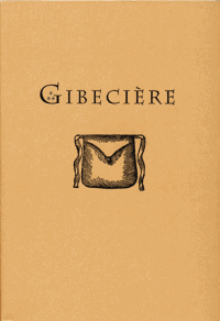 Gibecière 1, Winter 2005, Vol. 1, No. 1 - SOLD OUT