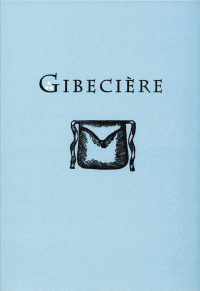 Gibecière 3, Winter 2007, Vol. 2, No. 1